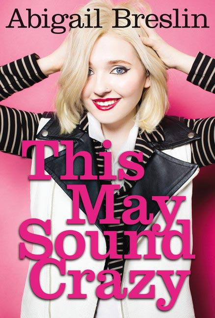 Abigail Breslin - This May Sound Crazy