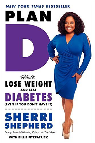 Sherri Shepherd - Plan D: How to lose weight and beat diabetes